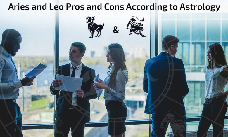 Photo of Aries And Leo Pros And Cons According To Astrology
