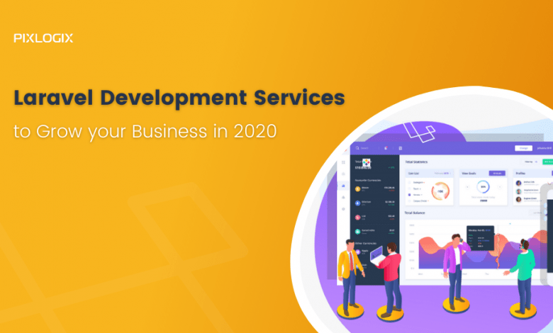 Photo of Why Opt Laravel Development Services To Grow Your Business In 2020?